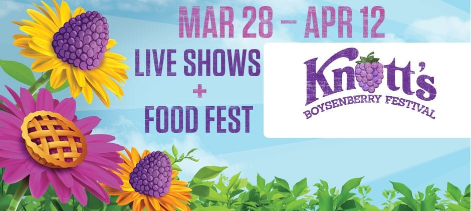 Knott's Berry Farm's Boysenberry Festival and Fun food Fest! TICKETS Giveaway too! #KnottsSpring